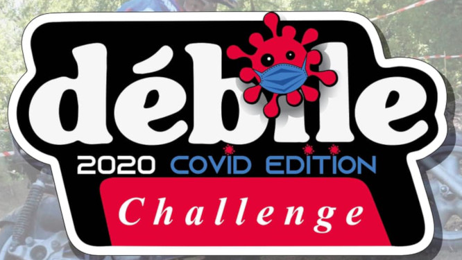 Débile Challenge 2020, Summer covid édition...